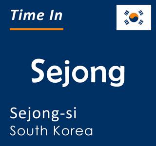 Current time in Sejong, Sejong-si, South Korea