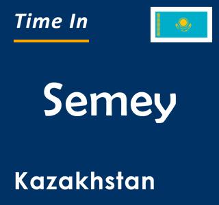 Current time in Semey, Kazakhstan