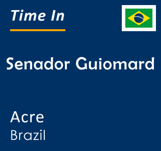 Current time in Senador Guiomard, Acre, Brazil