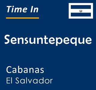 Current time in Sensuntepeque, Cabanas, El Salvador