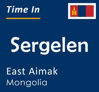 Current time in Sergelen, East Aimak, Mongolia