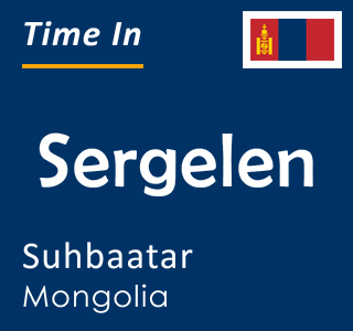 Current time in Sergelen, Suhbaatar, Mongolia