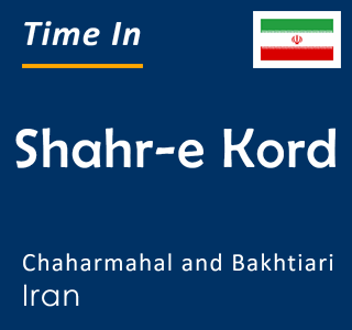 Current time in Shahr-e Kord, Chaharmahal and Bakhtiari, Iran