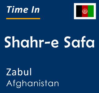 Current time in Shahr-e Safa, Zabul, Afghanistan