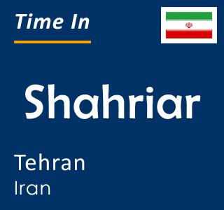 Current time in Shahriar, Tehran, Iran