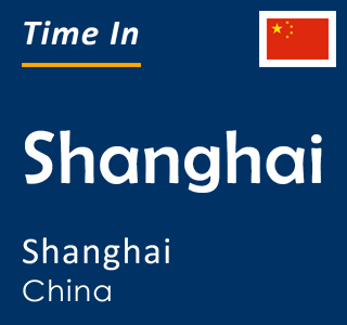 Current time in Shanghai, Shanghai, China