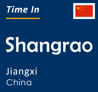 Current time in Shangrao, Jiangxi, China