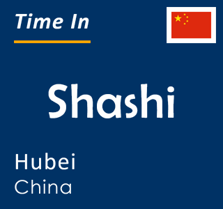 Current time in Shashi, Hubei, China