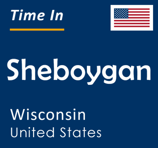 Current time in Sheboygan, Wisconsin, United States