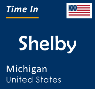 Current time in Shelby, Michigan, United States