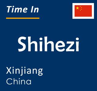 Current time in Shihezi, Xinjiang, China