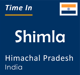 Current time in Shimla, Himachal Pradesh, India