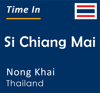 Current time in Si Chiang Mai, Nong Khai, Thailand