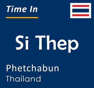 Current time in Si Thep, Phetchabun, Thailand