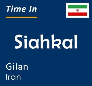 Current time in Siahkal, Gilan, Iran