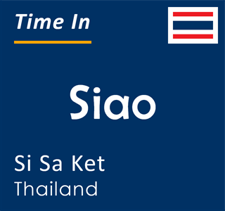 Current time in Siao, Si Sa Ket, Thailand
