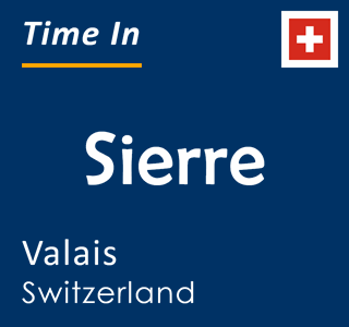 Current time in Sierre, Valais, Switzerland