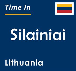 Current time in Silainiai, Lithuania