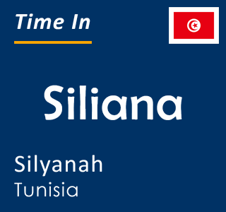 Current time in Siliana, Silyanah, Tunisia