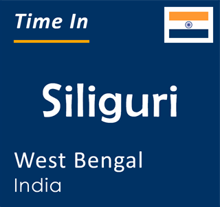 Current time in Siliguri, West Bengal, India