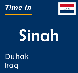Current time in Sinah, Duhok, Iraq