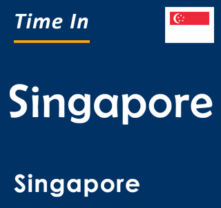 Current time in Singapore, Singapore