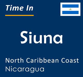 Current time in Siuna, North Caribbean Coast, Nicaragua