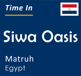 Current time in Siwa Oasis, Matruh, Egypt