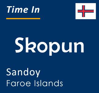 Current time in Skopun, Sandoy, Faroe Islands