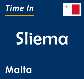 Current time in Sliema, Malta