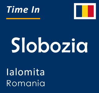 Current time in Slobozia, Ialomita, Romania
