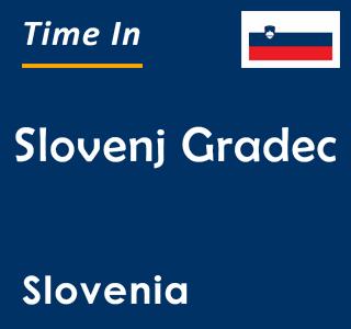 Current time in Slovenj Gradec, Slovenia
