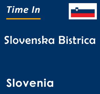 Current time in Slovenska Bistrica, Slovenia
