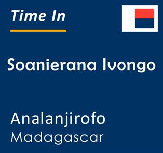 Current time in Soanierana Ivongo, Analanjirofo, Madagascar