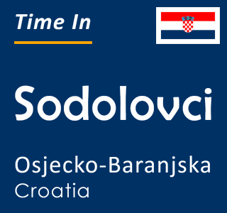 Current time in Sodolovci, Osjecko-Baranjska, Croatia