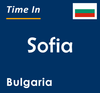 Current time in Sofia, Bulgaria