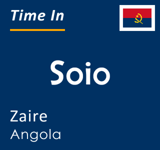 Current time in Soio, Zaire, Angola