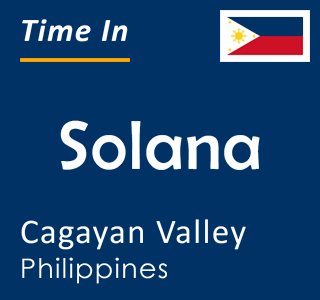 Current time in Solana, Cagayan Valley, Philippines