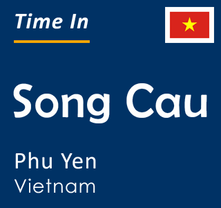 Current time in Song Cau, Phu Yen, Vietnam