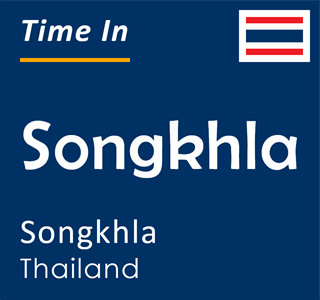 Current time in Songkhla, Songkhla, Thailand