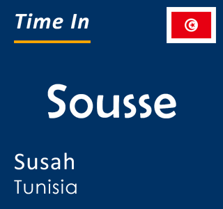 Current time in Sousse, Susah, Tunisia