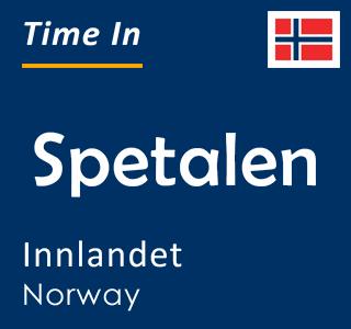 Current time in Spetalen, Innlandet, Norway