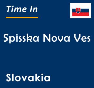 Current time in Spisska Nova Ves, Slovakia