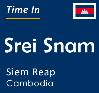 Current time in Srei Snam, Siem Reap, Cambodia