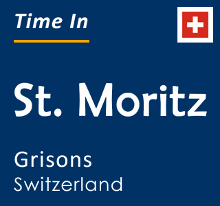 Current time in St. Moritz, Grisons, Switzerland