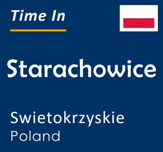 Current time in Starachowice, Swietokrzyskie, Poland