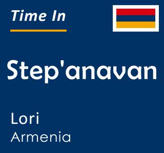 Current time in Step'anavan, Lori, Armenia