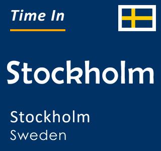 Current time in Stockholm, Stockholm, Sweden