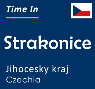 Current time in Strakonice, Jihocesky kraj, Czechia