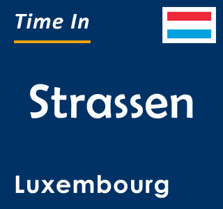 Current time in Strassen, Luxembourg